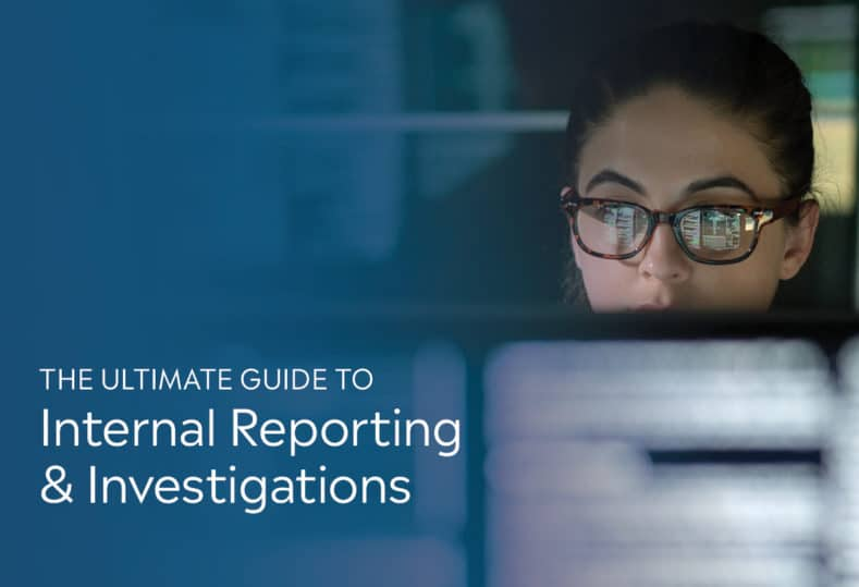 The Ultimate Guide to Internal Reporting & Investigations